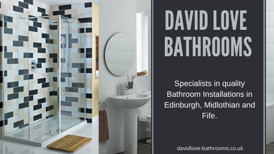 David Love Bathrooms are the best choice for a bespoke design and installation service you can trust. We have been fitting bathrooms in Edinburgh for many years. We have built up a reputation as one of the best bathroom companies in Edinburgh. Other