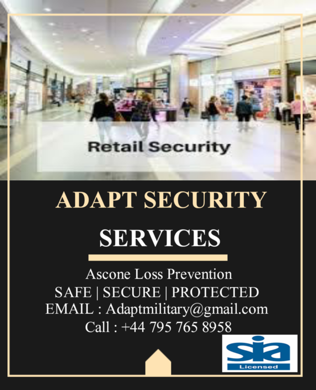 We offer a broad range of security services in UK including security for hotels, high-end bars and restaurants, close protection, distribution, manufacturing, industrial security, residential security, office and property protection, eviction of trespassers and squatters, protection of schools and other institutions, security for conferences or major events, surveillance and counter surveillance.  Adapt Security Services we recognise that our personnel is an important asset, we therefore rigorously screen and vet our Security Officers. All security officers are S.I.A (Security Industry Authority) licensed and trained and are fully insured. As part of this process members of staff are also checked for any criminal record by the D.B.S (Disclosure and Barring Service). Furthermore, our Security Officers undergo continuous training on and off site to meet the specific requirements of each client. Other 2