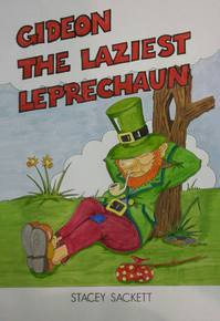 GIDEON THE LAZIEST LEPRECHAUN BY STACEY SACKETT