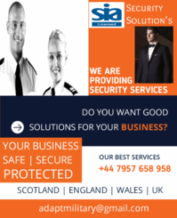 We offer a broad range of security services in UK including security for hotels, high-end bars and restaurants, close protection, distribution, manufacturing, industrial security, residential security, office and property protection, eviction of trespassers and squatters, protection of schools and other institutions, security for conferences or major events, surveillance and counter surveillance.  Adapt Security Services we recognise that our personnel is an important asset, we therefore rigorously screen and vet our Security Officers. All security officers are S.I.A (Security Industry Authority) licensed and trained and are fully insured. As part of this process members of staff are also checked for any criminal record by the D.B.S (Disclosure and Barring Service). Furthermore, our Security Officers undergo continuous training on and off site to meet the specific requirements of each client.
